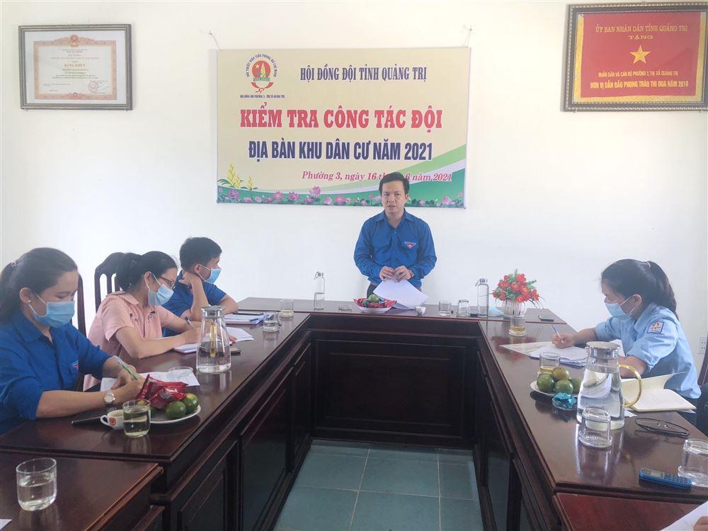 Quảng Trị: Hội đồng Đội tỉnh kiểm tra công tác Đội trên địa bàn dân cư năm 2021