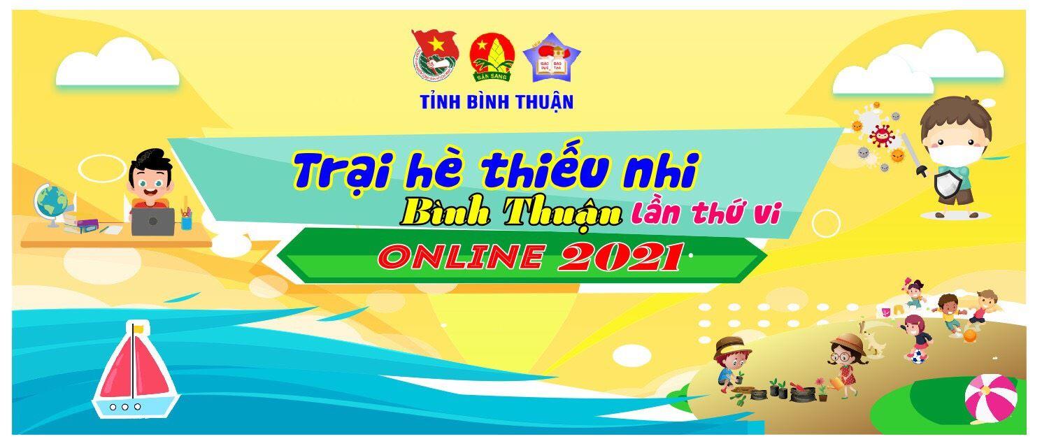 Chương trình Khai mạc Trại hè thiếu nhi online tỉnh Bình Thuận năm 2021